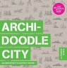 Archidoodle City An Architect's Activity Book Bowkett Steve
