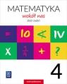 Matematyka wokół nas. Zbiór zadań. Klasa 4. Szkoła podstawowa