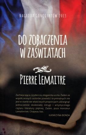 Do zobaczenia w zaświatach Lemaitre Pierre