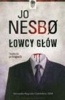 Łowcy głów Trzeba iść po trupach Nesbo Jo