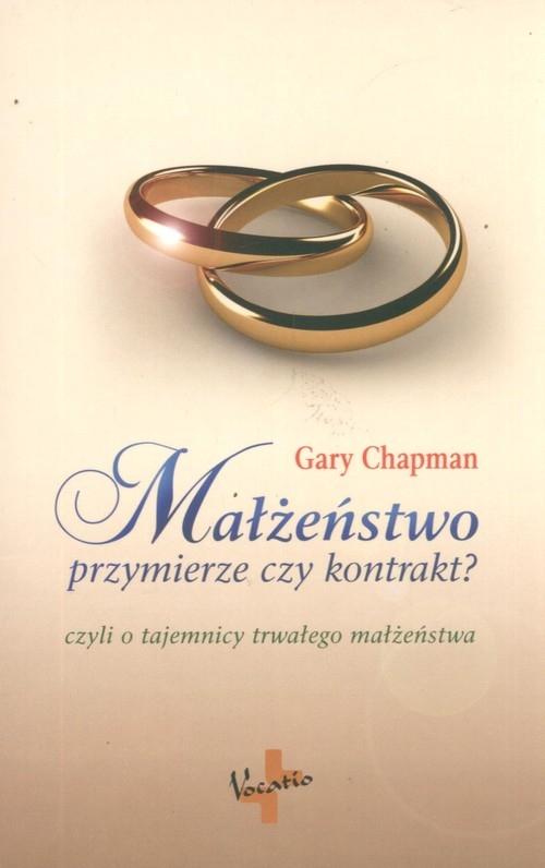 Małżeństwo przymierze czy kontrakt? Chapman Gary