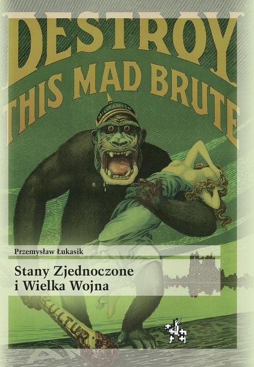 Stany Zjednoczone i Wielka Wojna Łukasik Przemysław