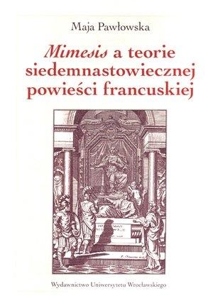 Mimesis a teorie siedemnastowiecznej powieści francuskiej Pawłowska Maja