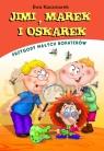 Jimi, Marek i Oskarek. Przygody małych bohaterów