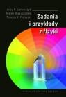 Zadania i przykłady z fizyki J.E. Garbarczyk, M. Wasiucionek, T.K. Pietrzak