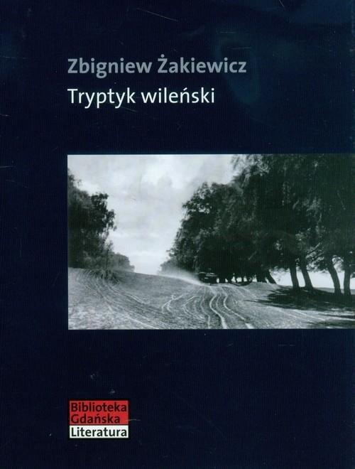 Tryptyk wileński Żakiewicz Zbigniew