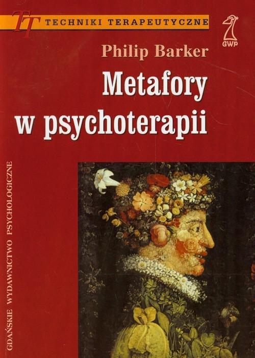 Metafory w psychoterapii Barker Philip