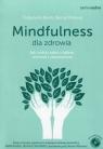 Mindfulness dla zdrowia.