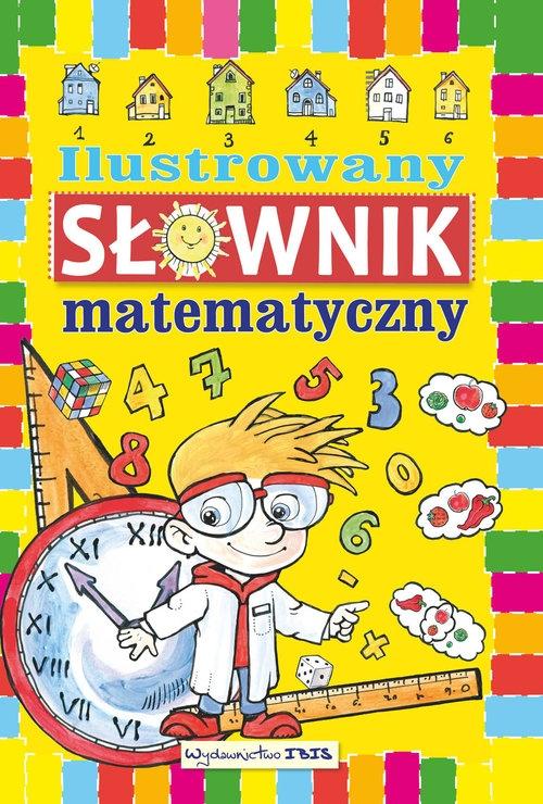 Ilustrowany słownik matematyczny Wilanowska M.