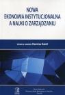 Nowa ekonomia instytucjonalna a nauki o zarządzaniu Stanisław Rudolf