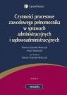 Czynności procesowe zawodowego pełnomocnika  w sprawach administracyjnych  i
