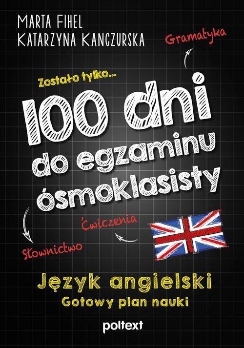 100 dni do egzaminu ósmoklasisty. Fihel Marta,Kanczurska Katarzyna
