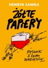 Żółte papiery. Rysunki z domu wariatów Henryk Sawka, Marek Przybylik