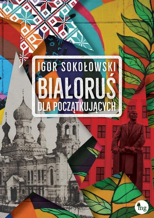Białoruś dla początkujących Sokołowski Igor