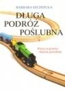 Długa podróż poślubna Polacy za granicą - historie prawdziwe Szczepuła Barbara