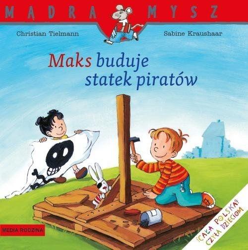 Mądra Mysz. Maks buduje statek piratów Tielmann Christian
