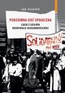 Podziemna sieć społeczna Casus z dziejów konspiracji solidarnościowej Olaszek Jan
