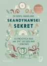 Skandynawski sekret. 10 prostych rad jak żyć szczęśliwie i zdrowo Marklund Bertil