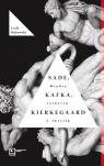 Sade, Kafka, Kierkegaard. Między rozkoszą a opresją Bukowski Lech