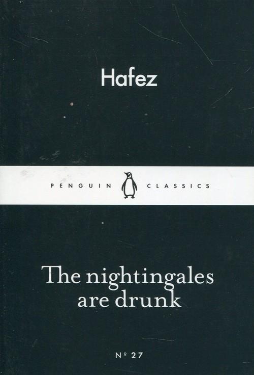 The Nightingales are drunk Hafez