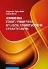 Jednostka tekstu prawnego w ujęciu teoretycznym i praktycznym Gębka-Wolak Małgorzata, Moroz Andrzej