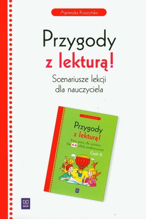 Przygody z lekturą Scenariusze lekcji dla nauczyciela Kruszyńska Agnieszka
