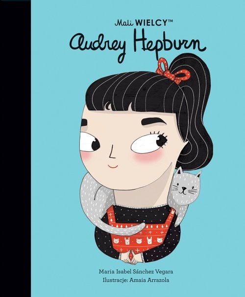 Mali WIELCY. Audrey Hepburn Sanchez-Vegara Maria Isabel