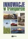 Innowacje w transporcie. Zrównoważony rozwój. Integracja gałęzi
