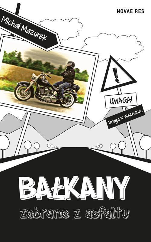 Bałkany zebrane z asfaltu Mazurek Michał S.