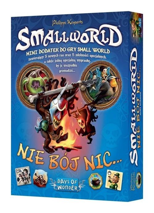 Small World Nie bój nic