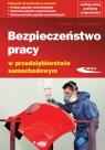 Bezpieczeństwo pracy w przedsiębiorstwie samochodowym Podręcznik