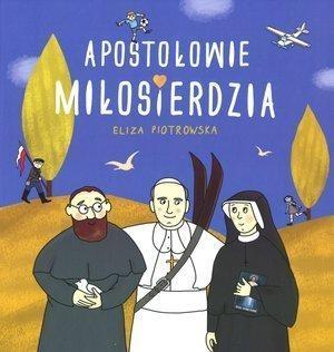 Apostołowie miłosierdzia Piotrowska Eliza