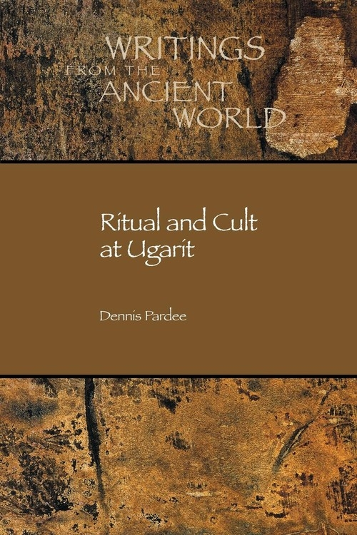 Ritual and Cult at Ugarit Pardee Dennis