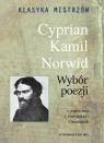 Klasyka mistrzów Cyprian Kamil Norwid Wybór poezji Cyprian Kamil Norwid