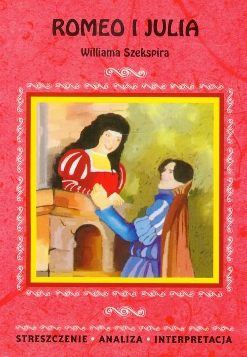 Romeo i Julia Williama Szekspira Chełminiak Marzena