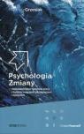 Psychologia Zmiany najskuteczniejsze narzędzia pracy z ludzkimi emocjami zachowaniami i myśleniem