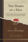 The Marks of a Man Or, the Essentials of Christian Character; The Merrick Speer Robert Elliott