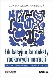 Edukacyjne konteksty rockowych narracji Monika Adamska-Staroń