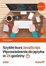 Szybki kurs JavaScript Wprowadzenie do języka w 24 godziny