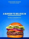 A Burger To Believe In Better Recipes and Fundamentals Kronner Chris