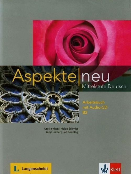 Aspekte Neu Mittelstufe Deutsch B2 Arbeitsbuch + CD Koithan Ute, Schmitz Helen, Sieber Tanja