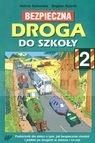 Bezpieczna droga do szkoły 2 Podręcznik dla dzieci o tym, jak Gutowska Helena, Rybnik Bogdan