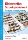 Elektronika Od praktyki do teorii Kolejne eksperymenty