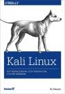 Kali Linux Testy bezpieczeństwa testy penetracyjne i etyczne hakowanie Messier Ric