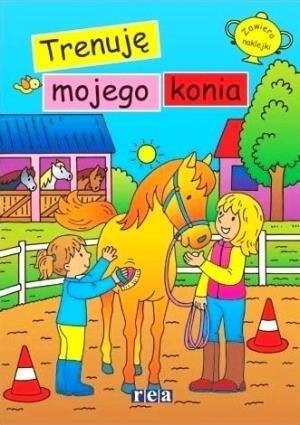 Ja i mój koń - Trenuję mojego konia praca zbiorowa