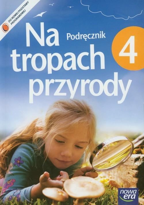 Na tropach przyrody 4. Podręcznik dla szkoły podstawowej z płytą CD Braun Marcin, Grajkowski Wojciech, Więckowski Marek