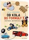 Od koła do formuły 1Historia motoryzacji Michał Gąsiorowski
