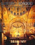 Katedry i kościoły. Najpiękniejsze budowle sakralne z siedemnastu stuleci Barbara Borngasser