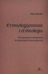 Etymologizowanie i etymologia Od semantyki ontologicznej do etymologii Sobotka Piotr
