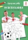 PZPN Piłka nożna Mecz na podwórku Kolorowanka Opracowanie zbiorowe